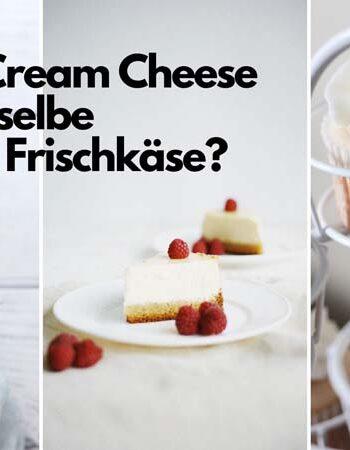Sind Cream Cheese und Frischkäse dasselbe?