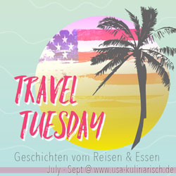Travel Tuesday auf USA-Kulinarisch