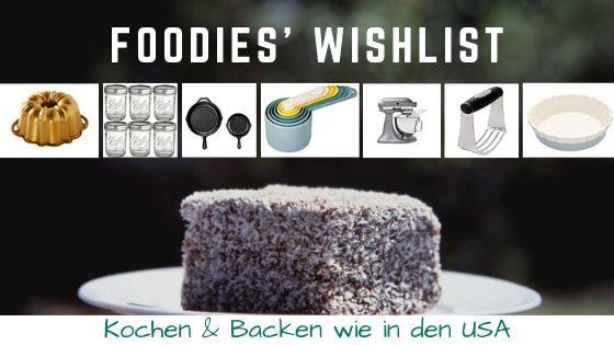 Foodies Wishlist - was amerikanisches Kochen & Backen schöner macht