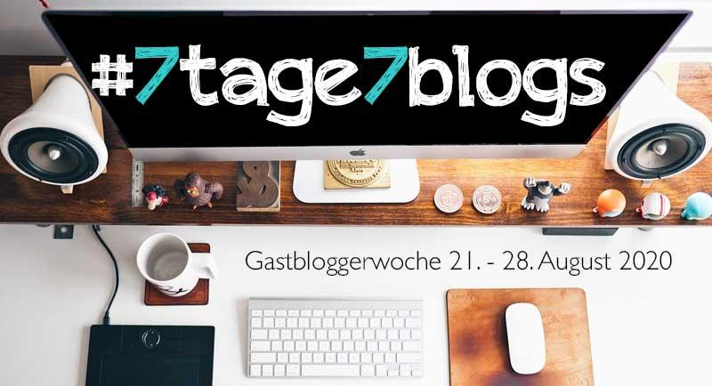 #7tage7blogs Gastblogger-Woche: Wer macht mit?